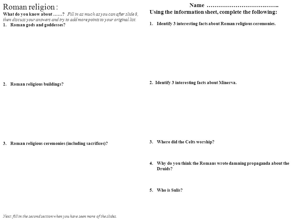 Roman religion : What do you know about ……? Fill in as much as you can after slide 8, then discuss your answers and try to add more points to your ori