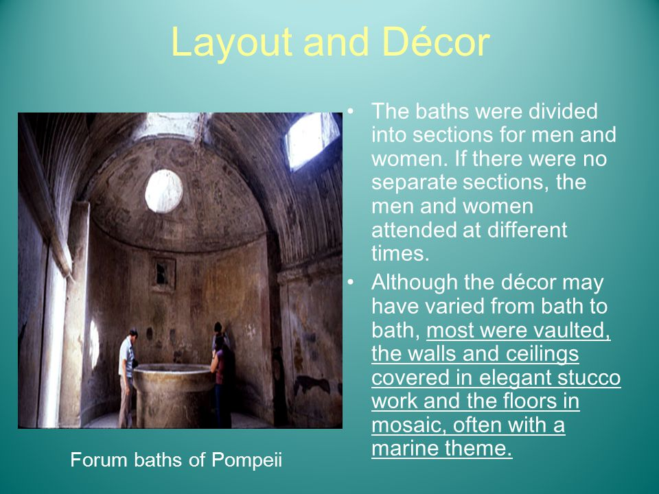 Layout and Décor The baths were divided into sections for men and women.