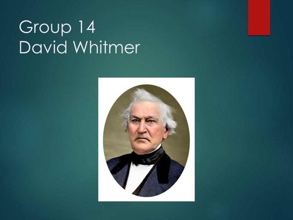 Group 14 David Whitmer