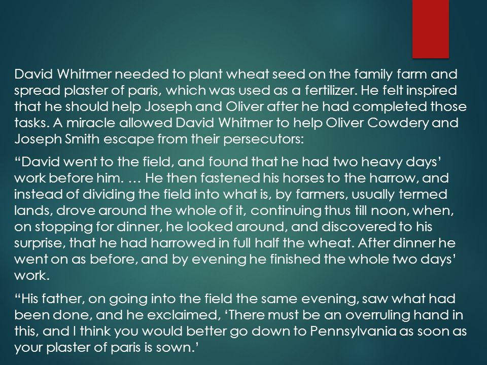 David Whitmer needed to plant wheat seed on the family farm and spread plaster of paris, which was used as a fertilizer.