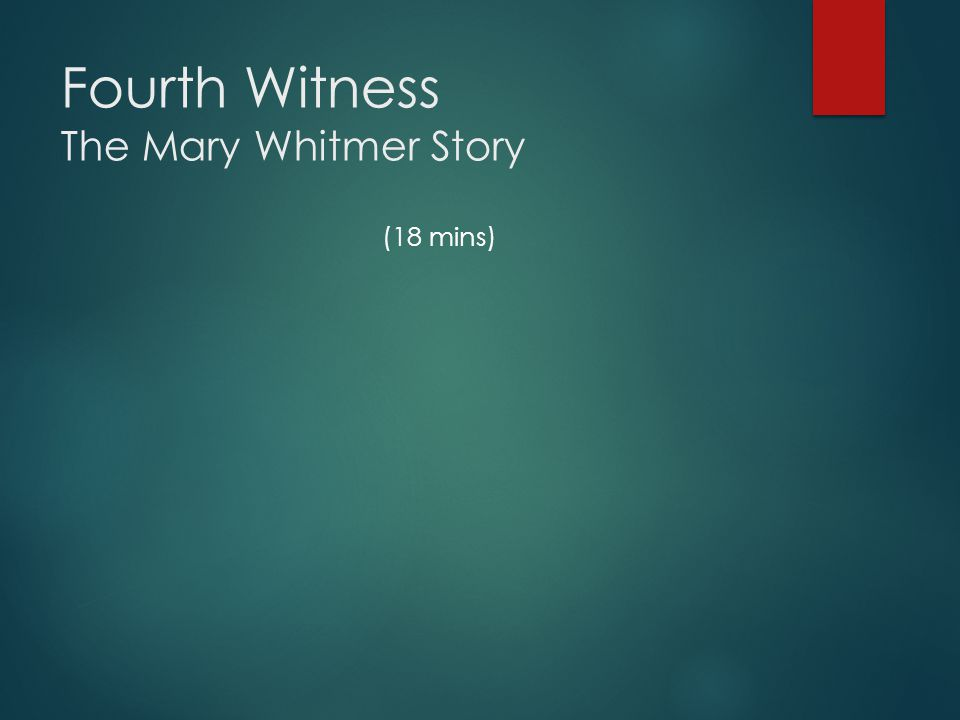 Fourth Witness The Mary Whitmer Story (18 mins)