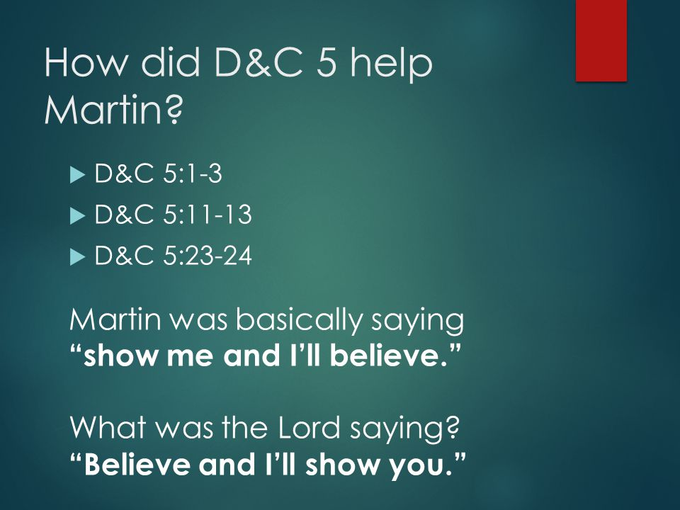 How did D&C 5 help Martin.