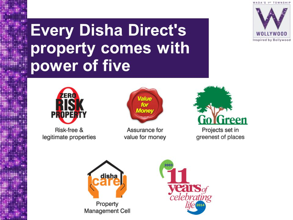 Every Disha Direct s property comes with power of five