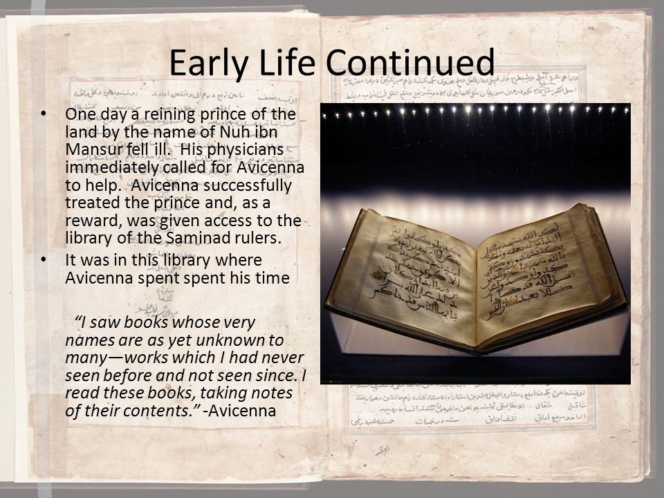 Early Life Avicenna was a very bright young child.