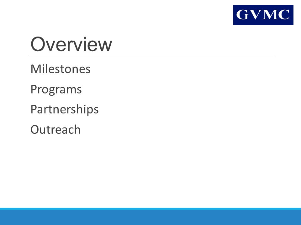 Overview Milestones Programs Partnerships Outreach