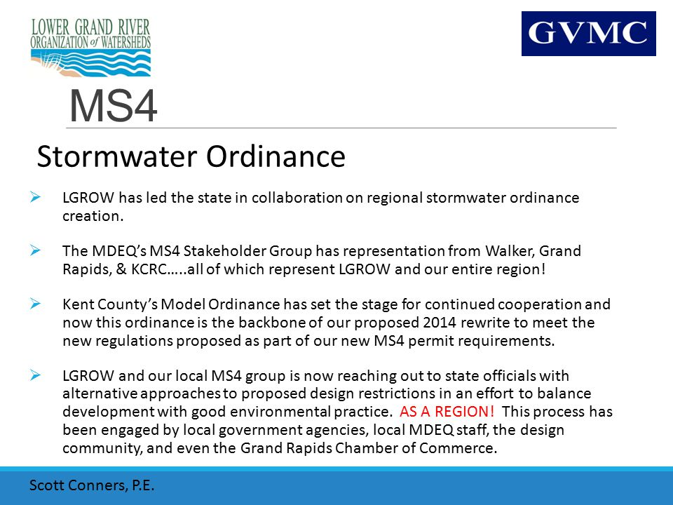 MS4 Stormwater Ordinance  LGROW has led the state in collaboration on regional stormwater ordinance creation.  The MDEQ's MS4 Stakeholder Group has