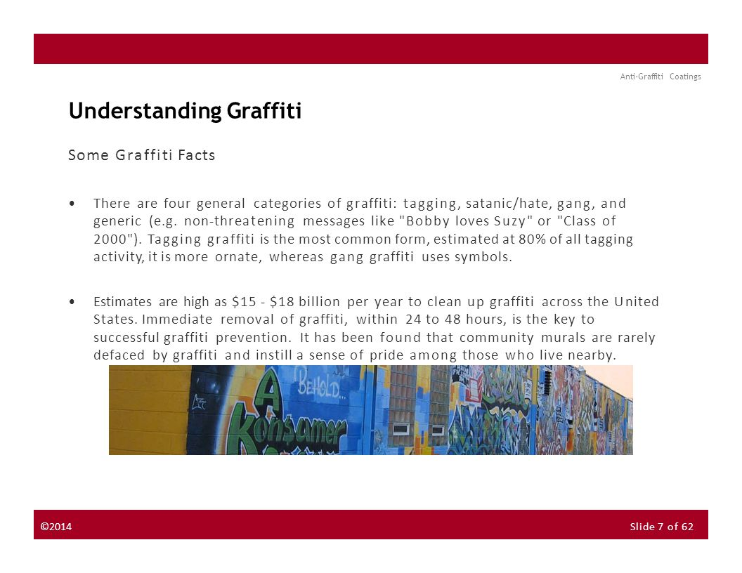 About the Instructor About the Sponsor Seminar Discussion Forum Anti-Graffiti Coatings NextPrevious Graffiti Removal Techniques ©2014Slide 18 of 62