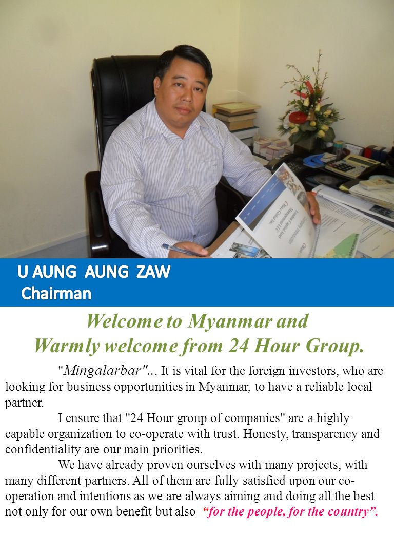 Welcome to Myanmar and Warmly welcome from 24 Hour Group.