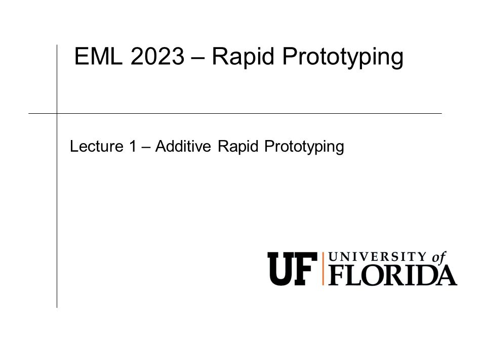 EML 2023 – Rapid Prototyping Lecture 1 – Additive Rapid Prototyping