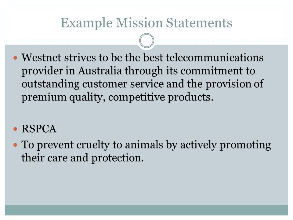 Example Mission Statements Westnet strives to be the best telecommunications provider in Australia through its commitment to outstanding customer serv