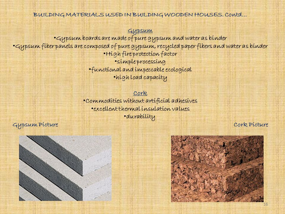 BUILDING MATERIALS USED IN BUILDING WOODEN HOUSES Most construction company's use Organic material thus, Going Green.