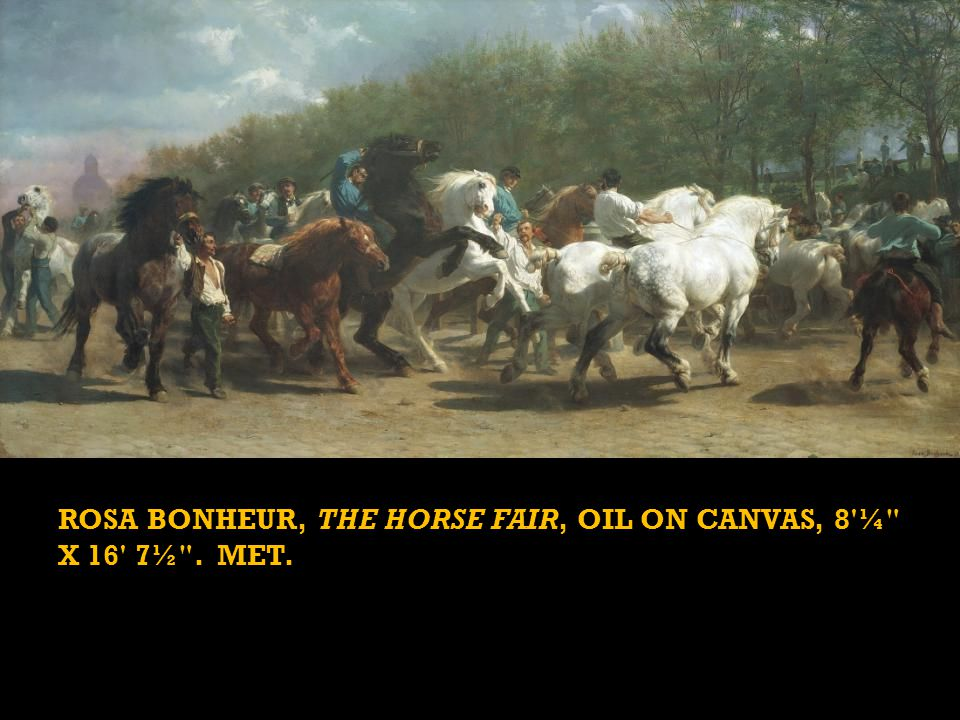 ROSA BONHEUR, THE HORSE FAIR ROSA BONHEUR, THE HORSE FAIR, OIL ON CANVAS, 8 ¼ X 16 7½ . MET.