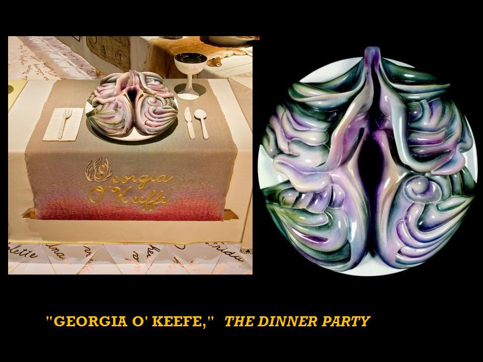 GEORGIA O KEEFE, THE DINNER PARTY