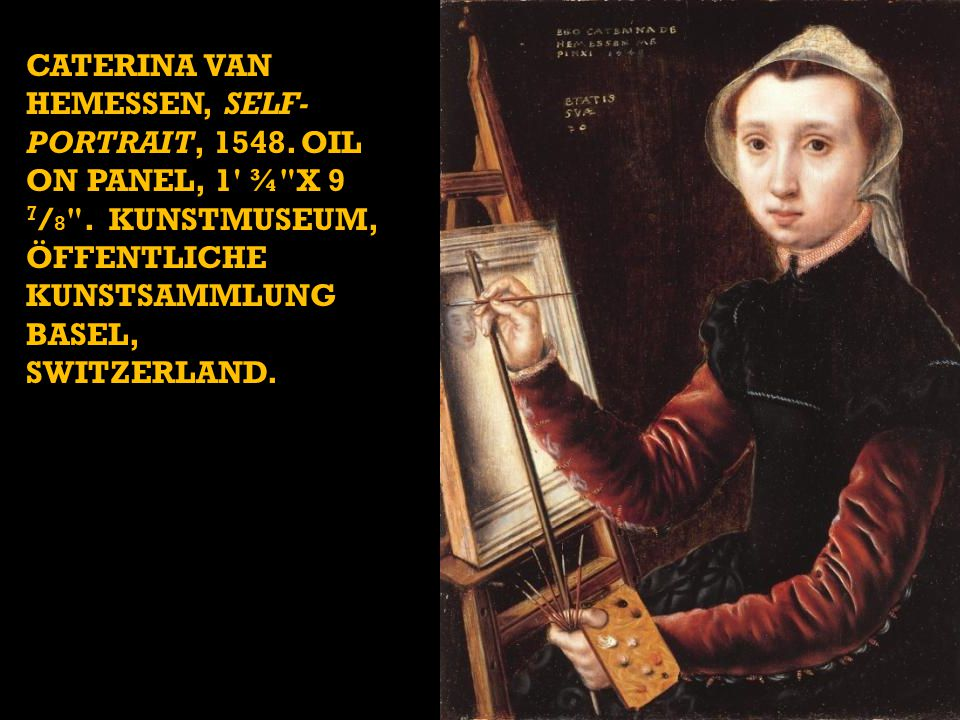 CATERINA VAN HEMESSEN, SELF- PORTRAIT, 1548.OIL ON PANEL, 1 ¾ X 9 7 / 8 .