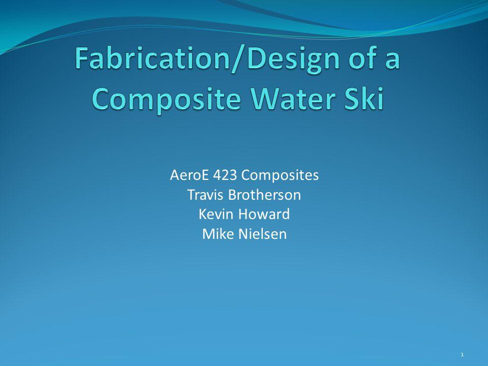 AeroE 423 Composites Travis Brotherson Kevin Howard Mike Nielsen 1
