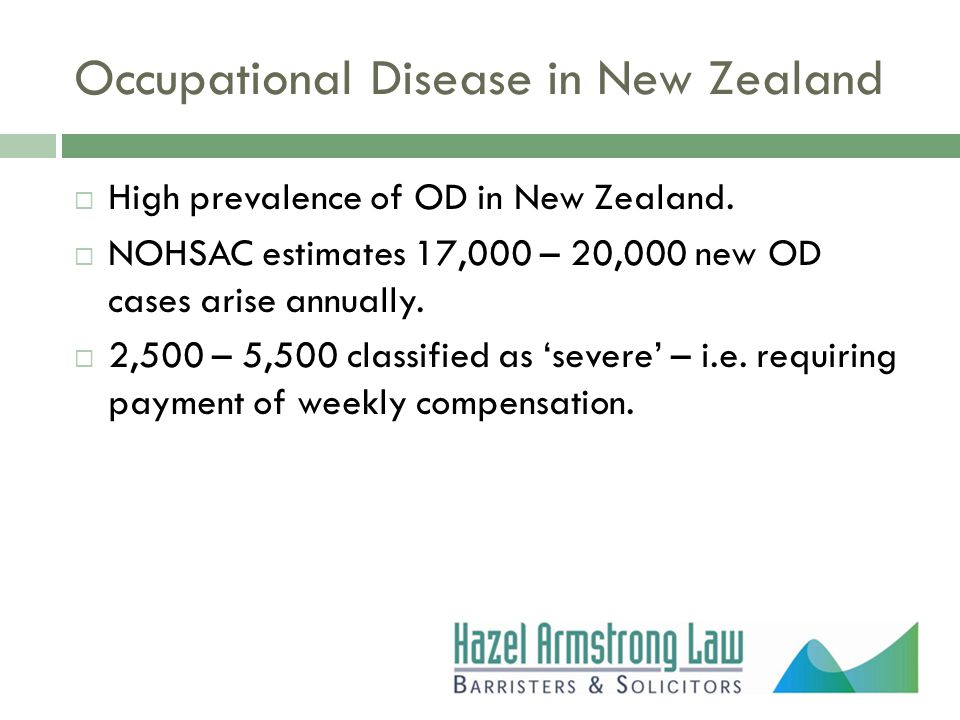 Occupational Disease in New Zealand  High prevalence of OD in New Zealand.