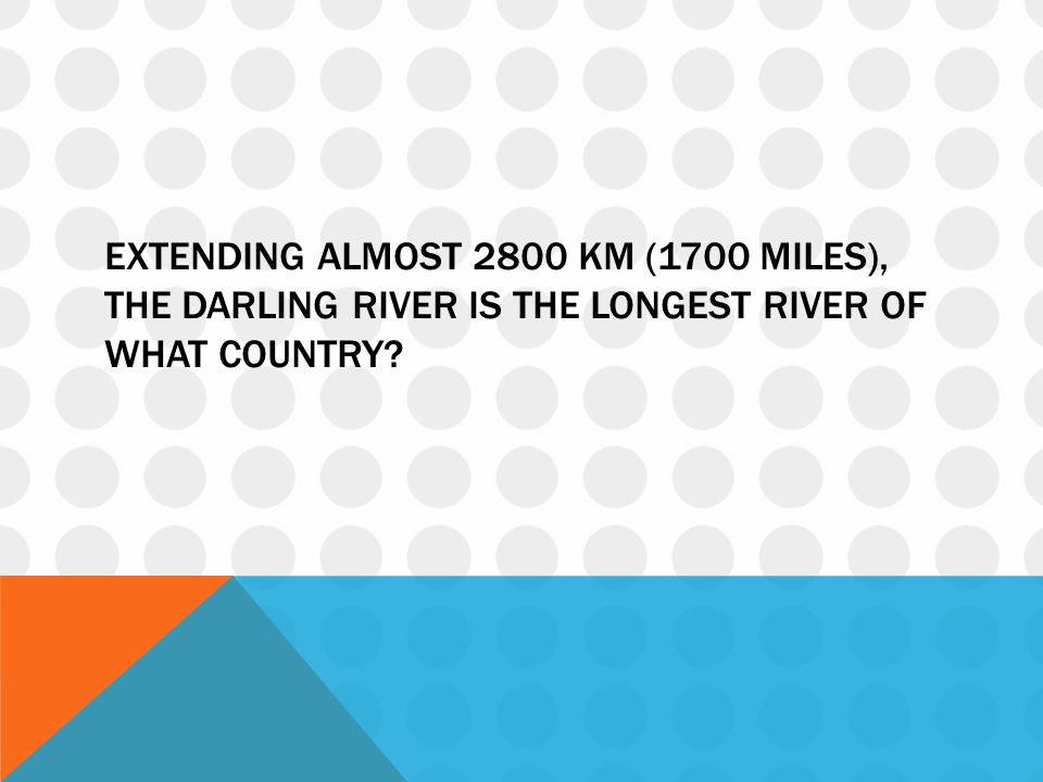 EXTENDING ALMOST 2800 KM (1700 MILES), THE DARLING RIVER IS THE LONGEST RIVER OF WHAT COUNTRY?