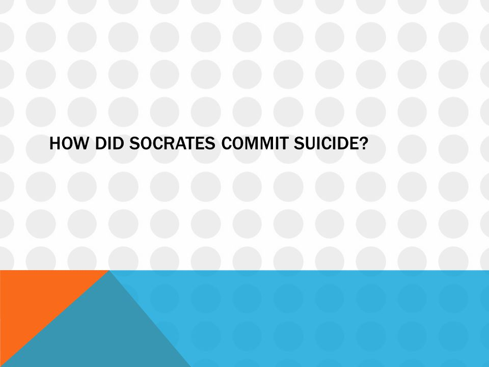 HOW DID SOCRATES COMMIT SUICIDE?