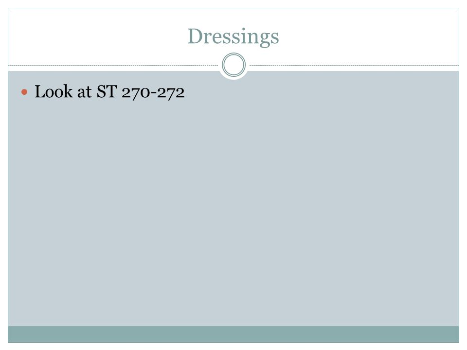 Dressings Look at ST 270-272