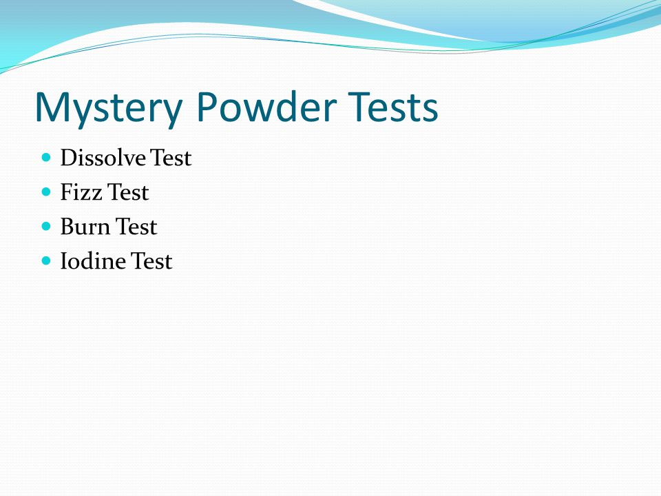 Mystery Powder Tests Dissolve Test Fizz Test Burn Test Iodine Test