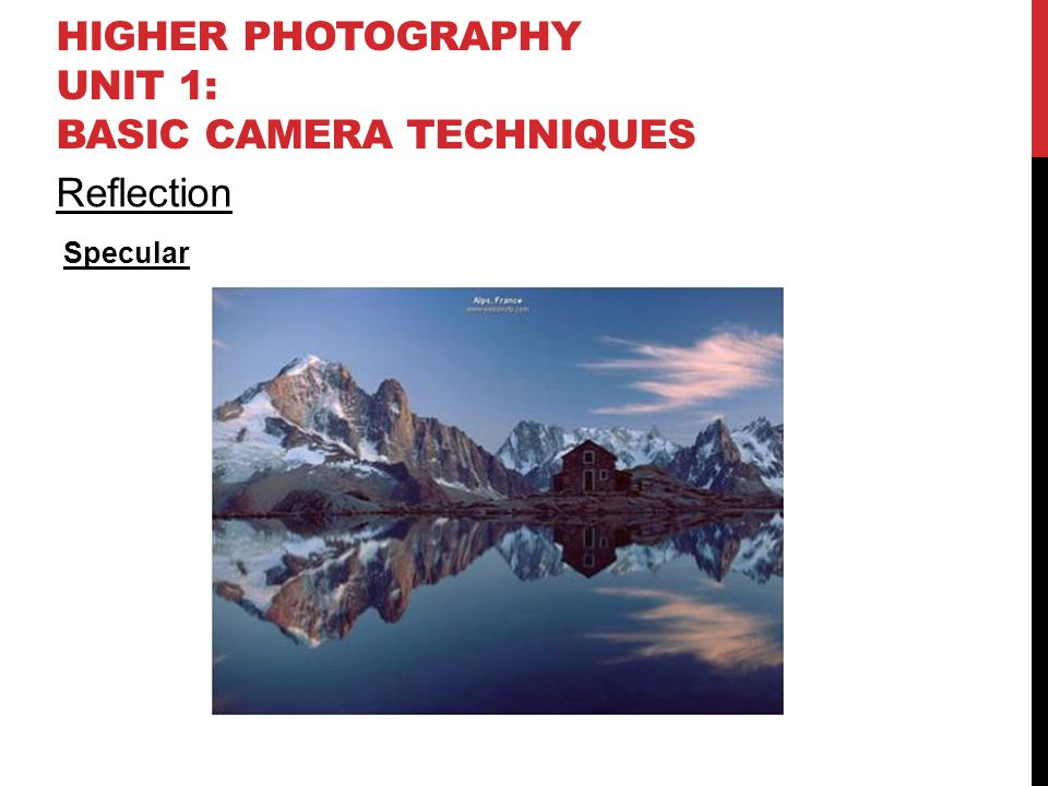 HIGHER PHOTOGRAPHY UNIT 1: BASIC CAMERA TECHNIQUES Reflection Specular