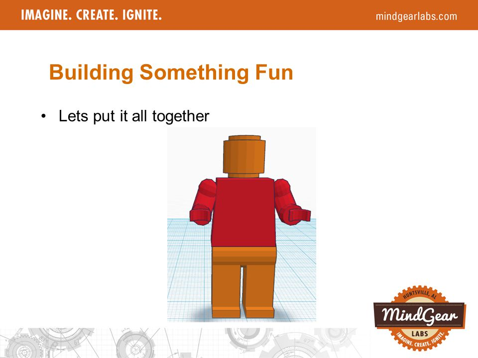 Lets put it all together Building Something Fun