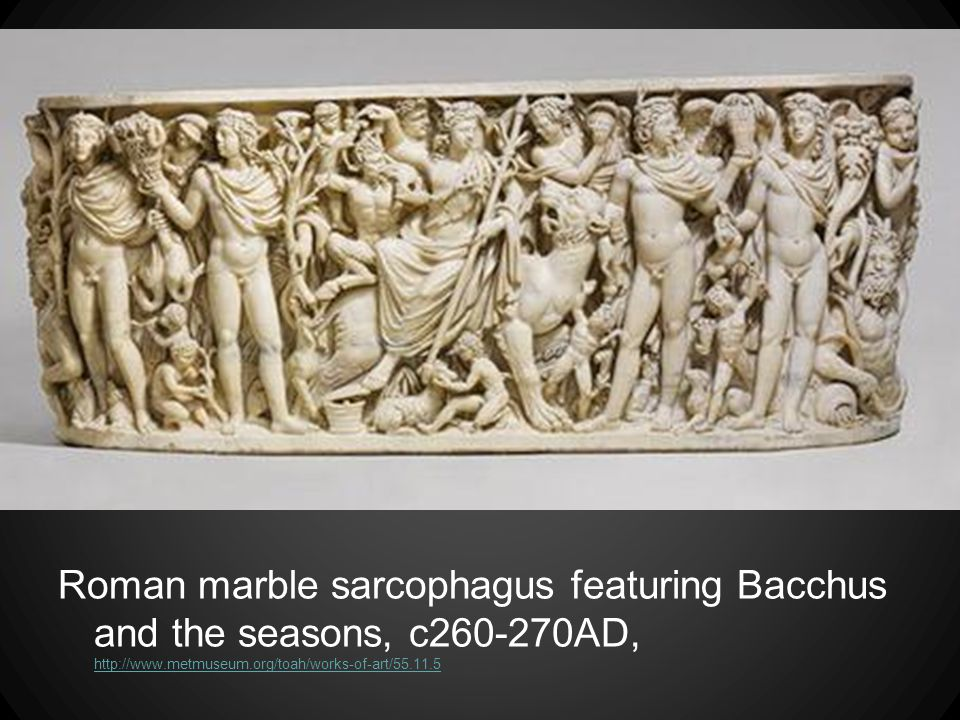Roman marble sarcophagus featuring Bacchus and the seasons, c260-270AD, http://www.metmuseum.org/toah/works-of-art/55.11.5 http://www.metmuseum.org/toah/works-of-art/55.11.5