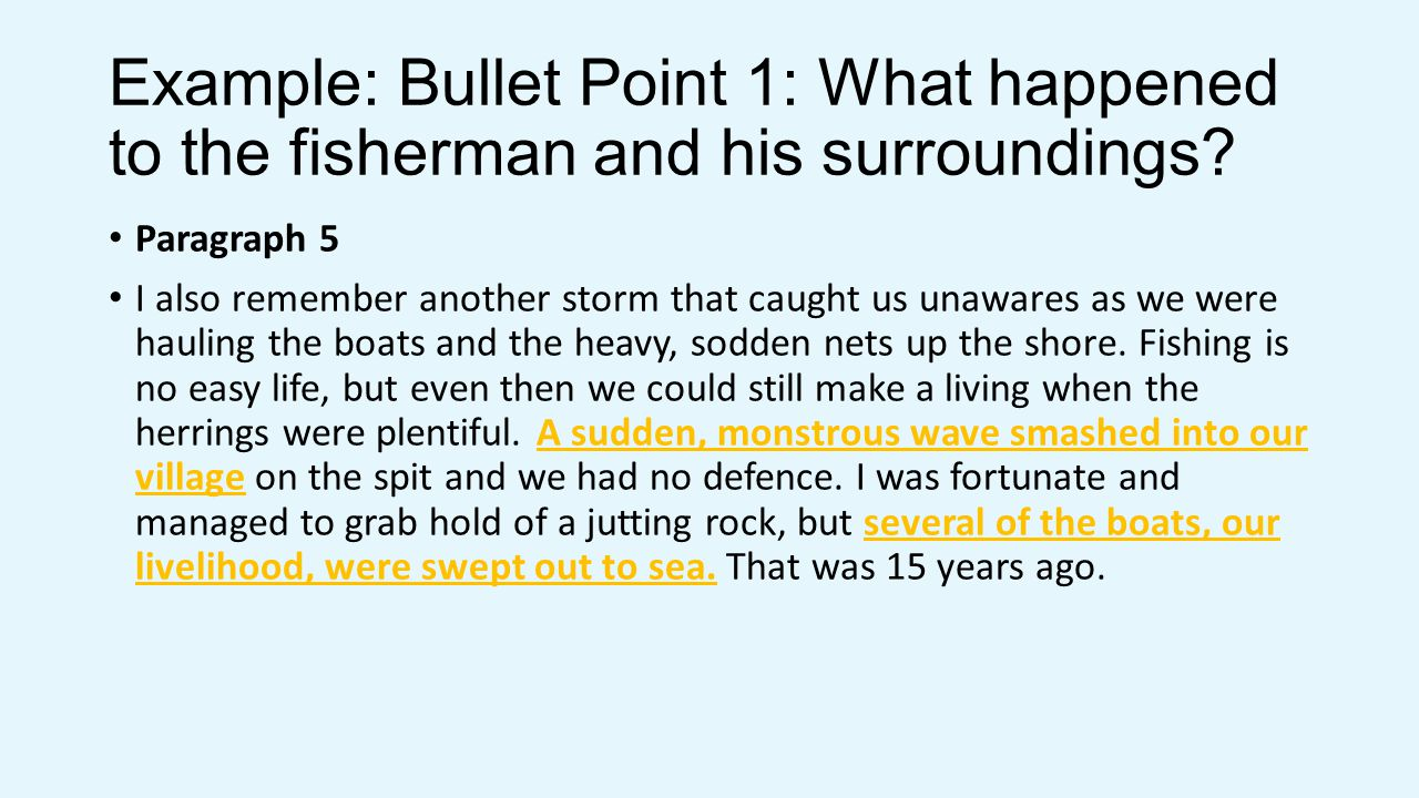 Example: Bullet Point 1: What happened to the fisherman and his surroundings.