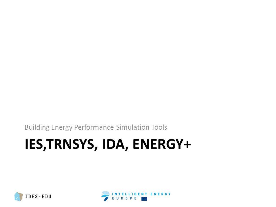 IES,TRNSYS, IDA, ENERGY+ Building Energy Performance Simulation Tools