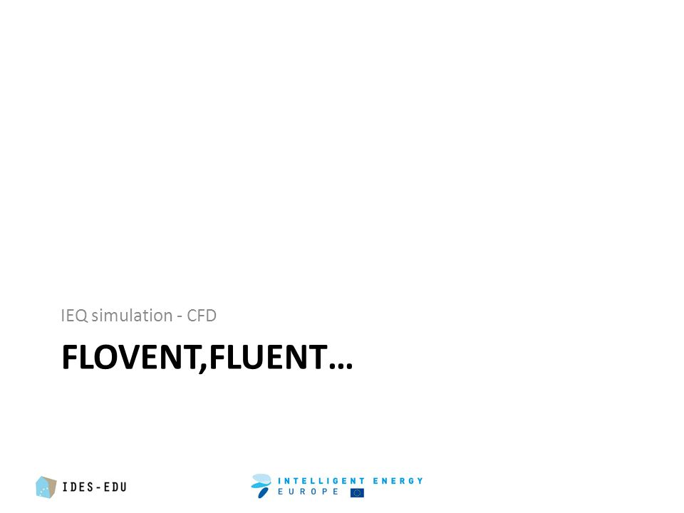 FLOVENT,FLUENT… IEQ simulation - CFD