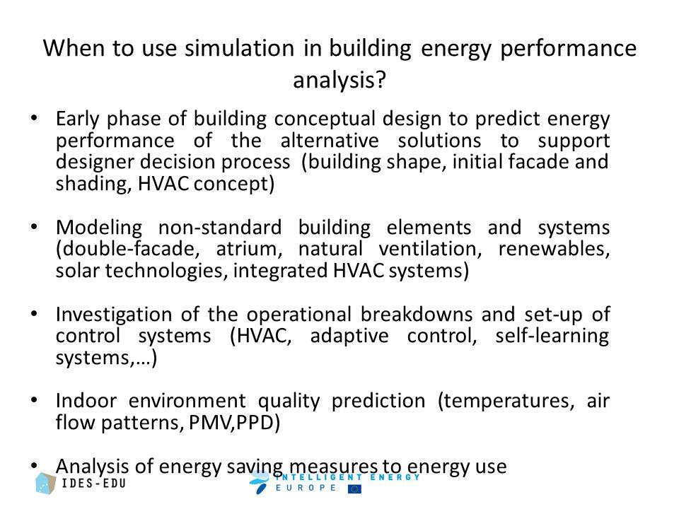 When to use simulation in building energy performance analysis.
