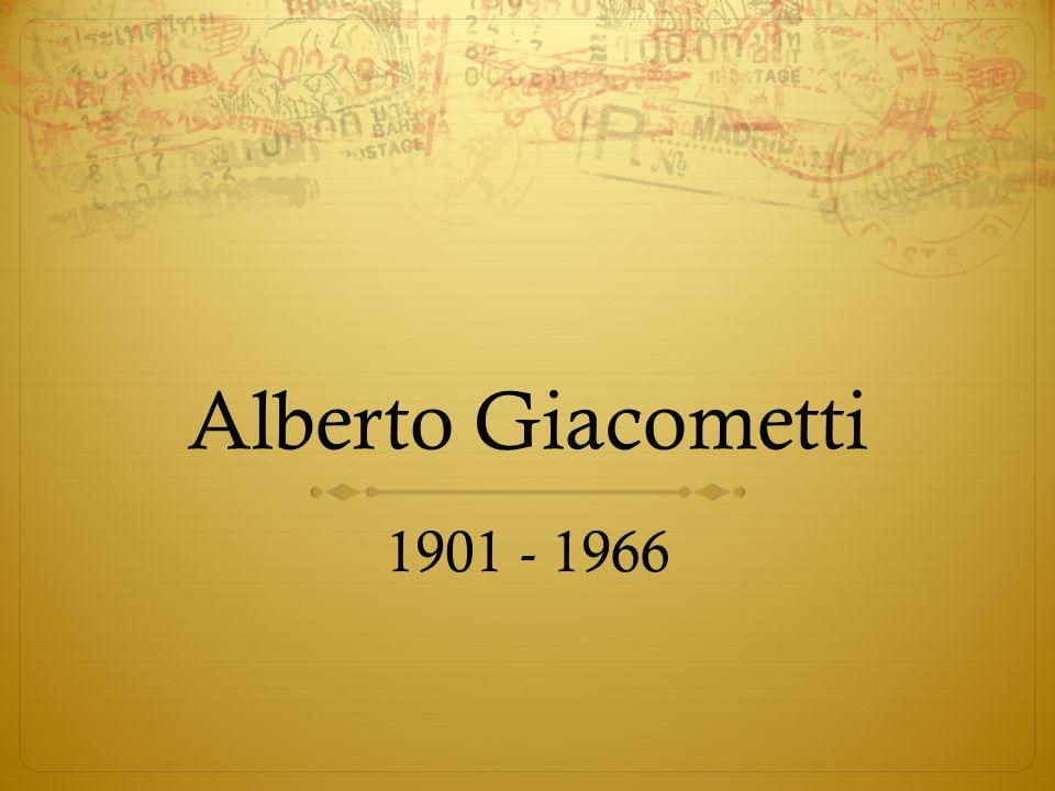 Alberto Giacometti 1901 - 1966