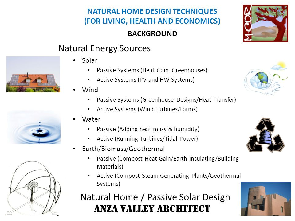 Natural Home / Passive Solar Design ANZA VALLEY ARCHITECT NATURAL HOME DESIGN TECHNIQUES (FOR LIVING, HEALTH AND ECONOMICS) EARTH INSULATED HOMES The Cave *Chilli Ainsworth LOCAL ANZA VALLEY EXAMPLE (Not by AVA)