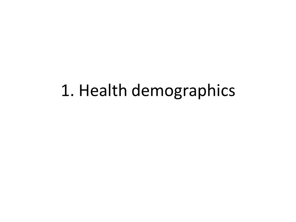 1. Health demographics