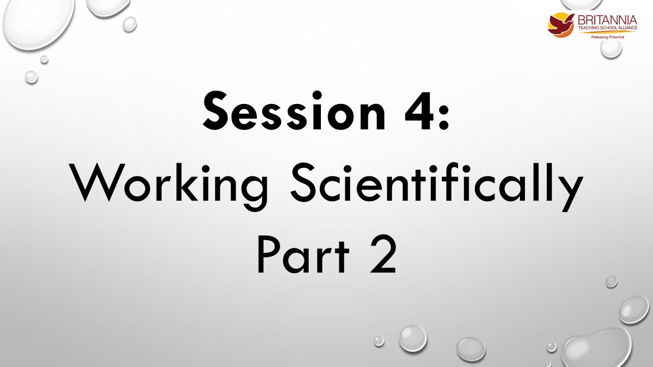 Session 4: Working Scientifically Part 2