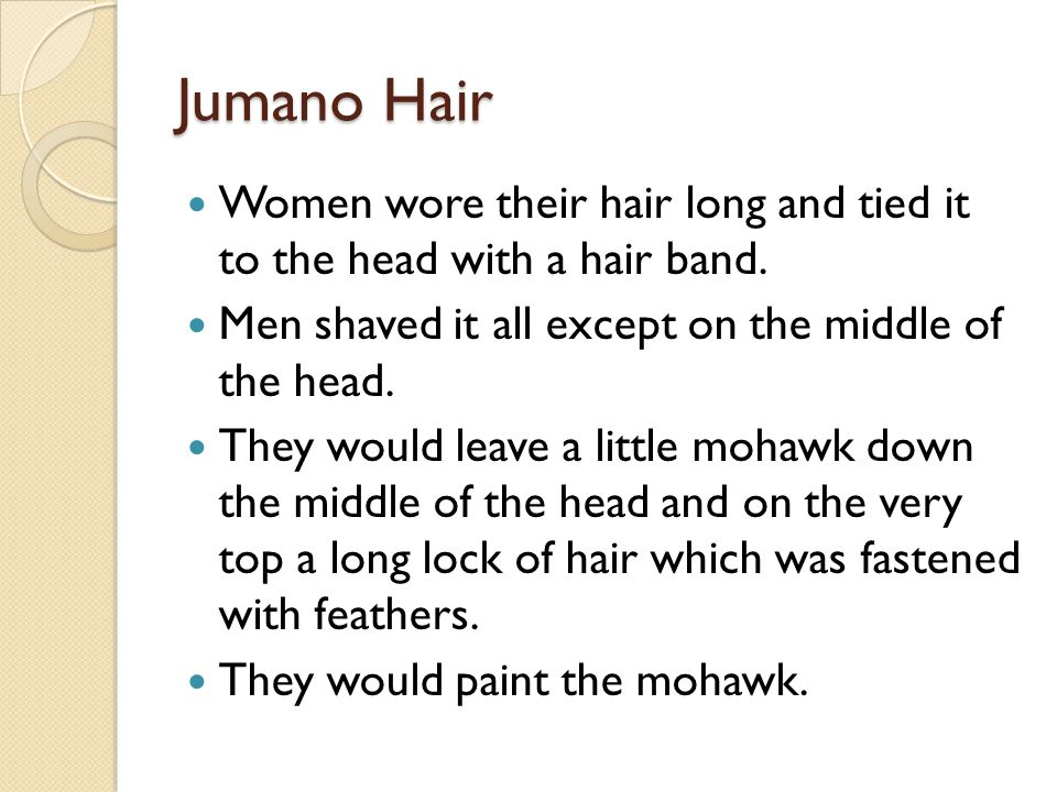 Jumano Hair Women wore their hair long and tied it to the head with a hair band.