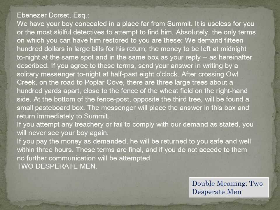 Ebenezer Dorset, Esq.: We have your boy concealed in a place far from Summit.