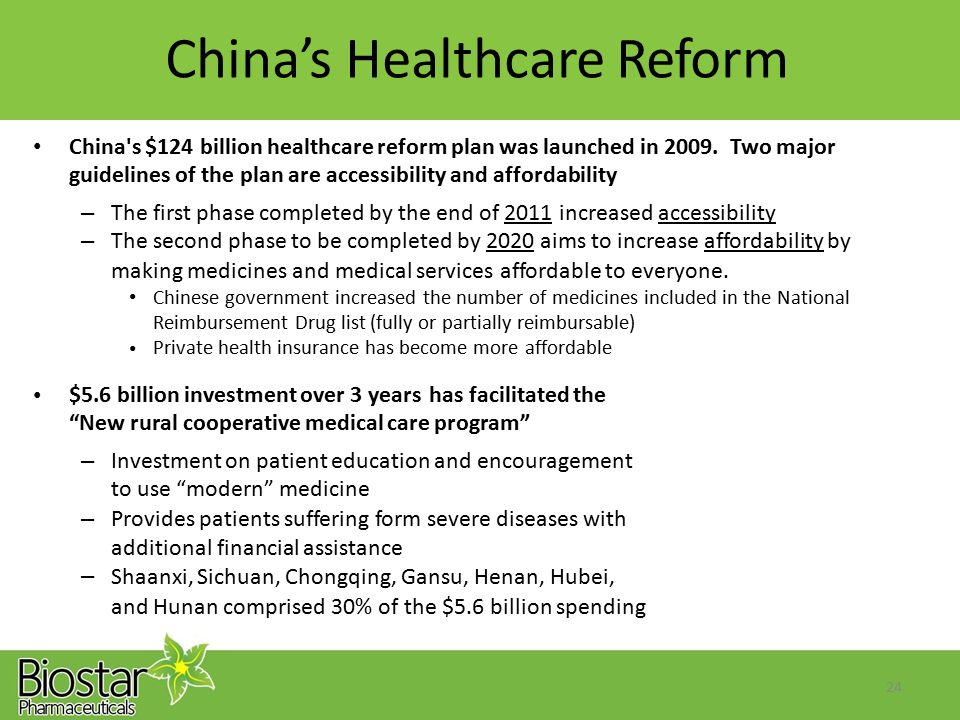 China's Healthcare Reform China's $124 billion healthcare reform plan was launched in 2009. Two major guidelines of the plan are accessibility and aff