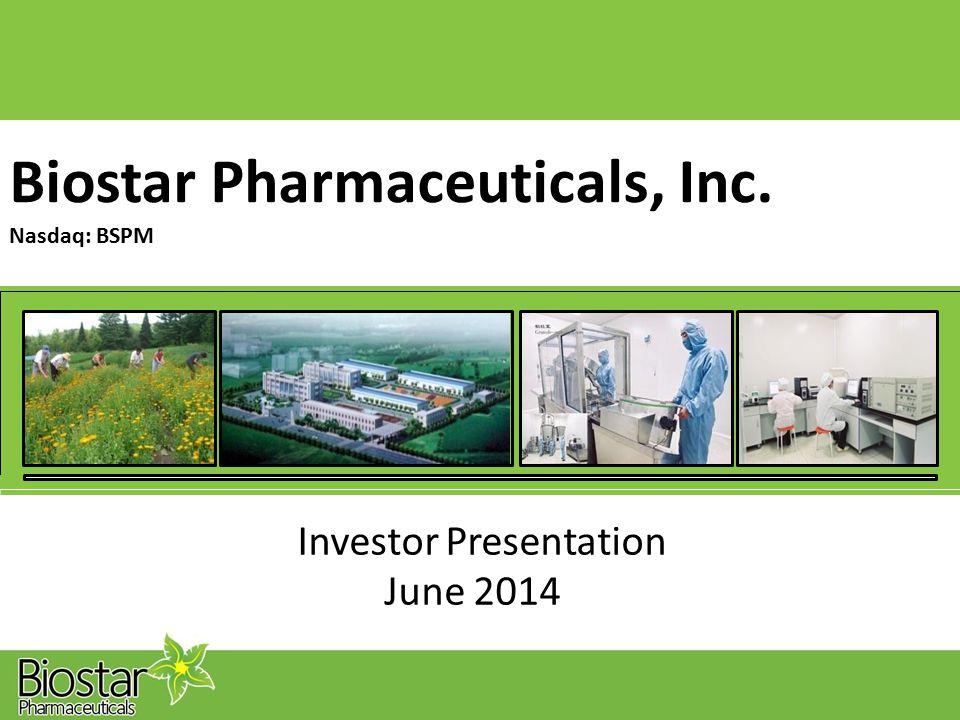 Biostar Nasdaq: BSPM Pharmaceuticals,Inc. Investor Presentation June 2014