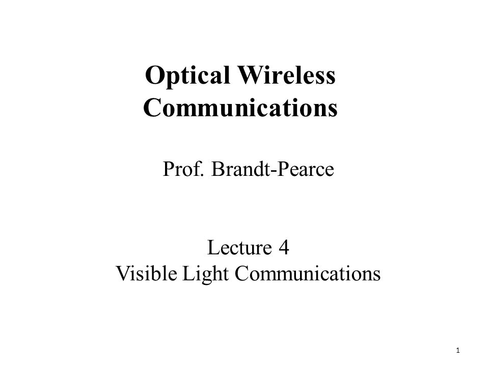 Visible Light Communications (VLC)  Introduction  Applications  White LED  Illuminance Distribution  Channel Model  Challenges and Solutions 2