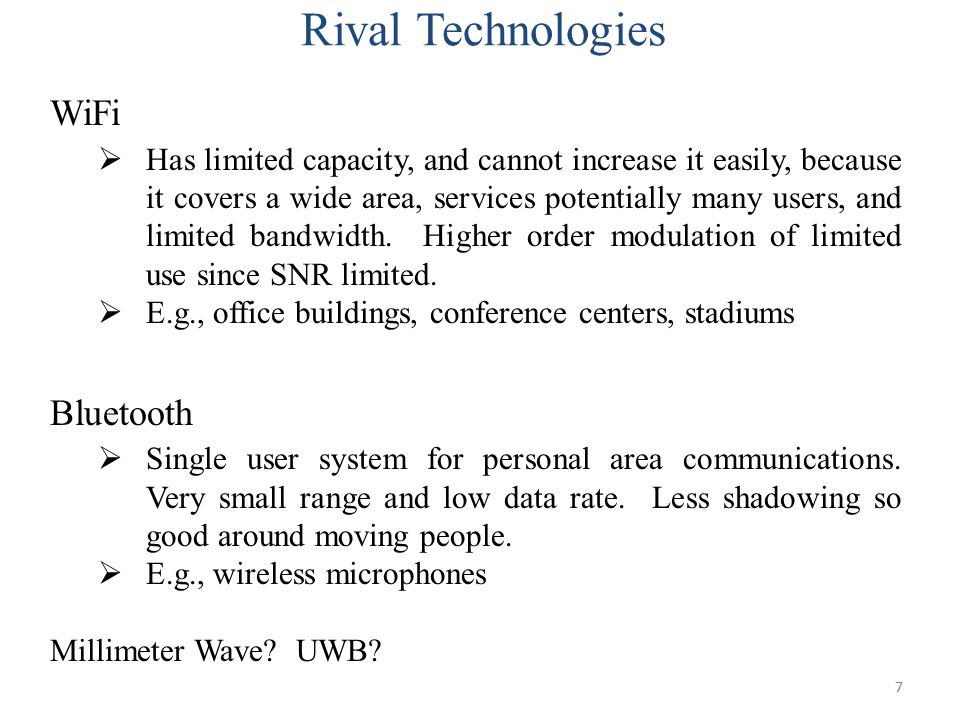 77 WiFi  Has limited capacity, and cannot increase it easily, because it covers a wide area, services potentially many users, and limited bandwidth.