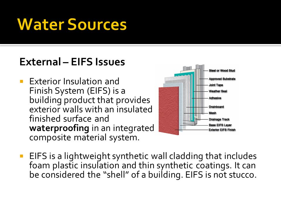 External – EIFS Issues  Exterior Insulation and Finish System (EIFS) is a building product that provides exterior walls with an insulated finished su