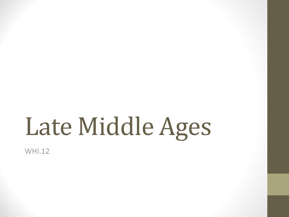 Late Middle Ages WHI.12