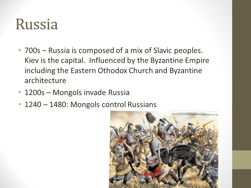 Russia 700s – Russia is composed of a mix of Slavic peoples.