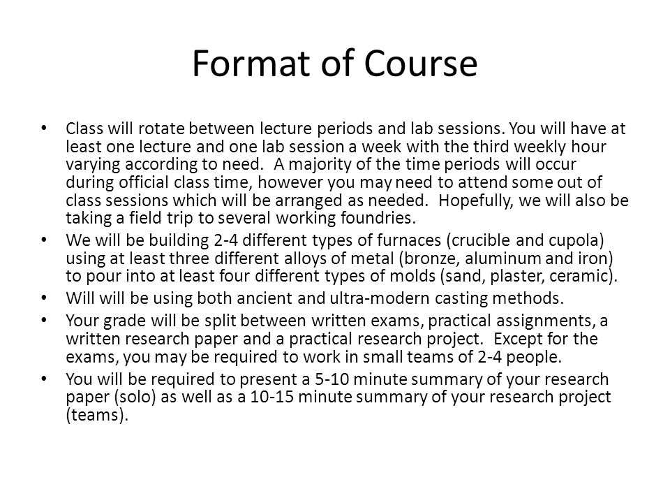 Format of Course Class will rotate between lecture periods and lab sessions.