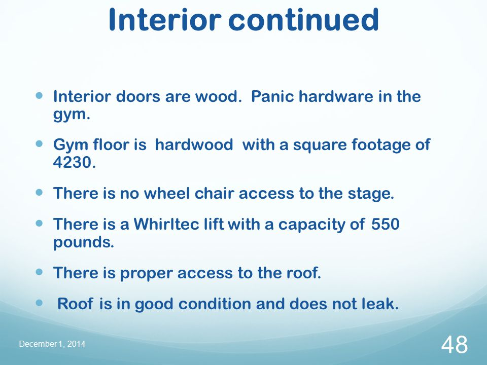 Interior continued Interior doors are wood. Panic hardware in the gym.