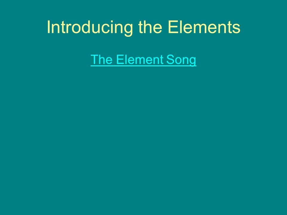 Introducing the Elements The Element Song