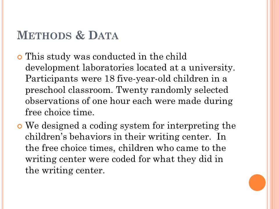 M ETHODS & D ATA This study was conducted in the child development laboratories located at a university.