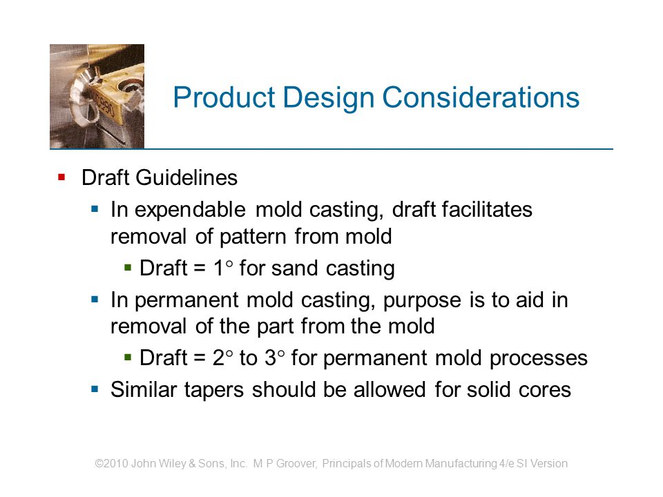 ©2010 John Wiley & Sons, Inc. M P Groover, Principals of Modern Manufacturing 4/e SI Version Product Design Considerations  Draft Guidelines  In exp