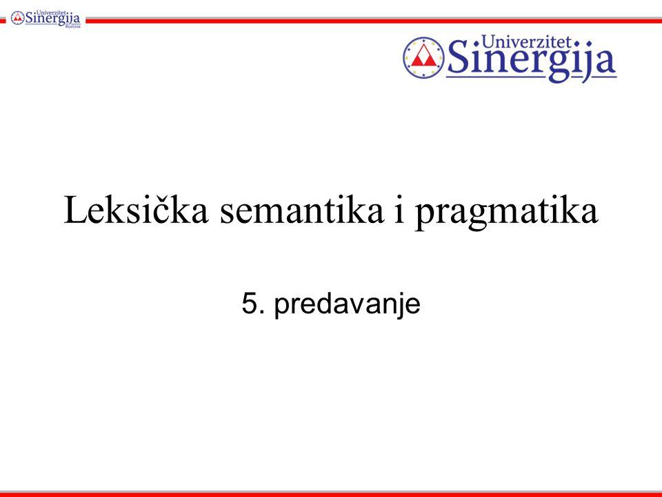 Leksička semantika i pragmatika 5. predavanje